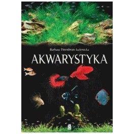 Akwarystyka Akwarium, ryby, rośliny