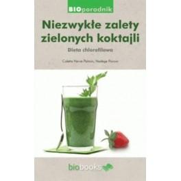 Niezwykłe zalety zielonych koktajli Dieta chlorofilowa
