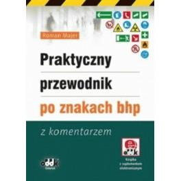 Praktyczny przewodnik po znakach bhp z komentarzem Książka z suplementem elektronicznym
