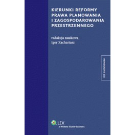 Kierunki reformy prawa planowania i zagospodarowania przestrzennego