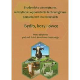 Środowisko wewnętrzne, wentylacja i wyposażenie technologiczne pomieszczeń inwentarskich Bydło, kozy i owce