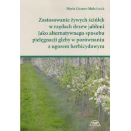 Zastosowanie żywych ściółek w rzędach drzew jabłoni jako alternatywnego sposobu pielęgnacji gleby w porównaniu z ugoram herbicydowym