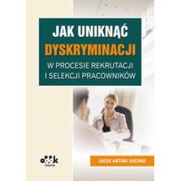 Jak uniknąć dyskryminacji w procesie rekrutacji i selekcji pracowników