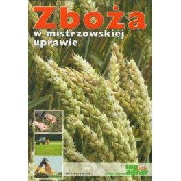 Zboża w mistrzowskiej uprawie Poradnik eksperta Top Agrar