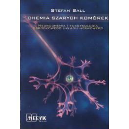 Chemia szarych komórek Neurochemia i toksykologia ośrodkowego układu nerwowego