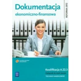 Dokumentacja ekonomiczno-finansowa Podręcznik do nauki zawodu Technik handloweic. Kwalifikacja A.22.3