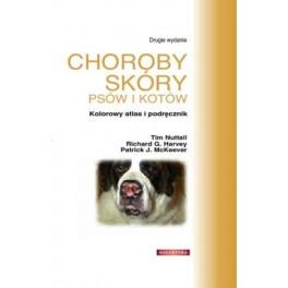 Choroby skóry psów i kotów Kolorowy atlas i podręcznik
