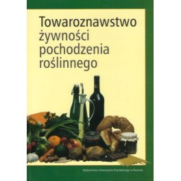 Towaroznawstwo żywności pochodzenia roślinnego