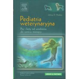 Pediatria weterynaryjna. Psy i koty od urodzenia do sześciu miesięcy