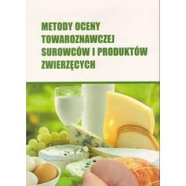 Metody oceny towaroznawczej surowców i produktów zwierzęcych