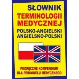 Słownik terminologii medycznej polsko-angielski angielsko-polski