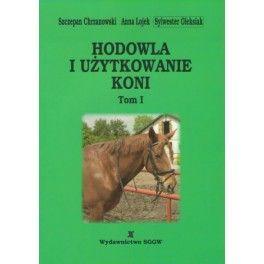 Hodowla i użytkowanie koni tom 1