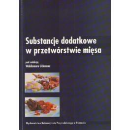 Substancje dodatkowe w przetwórstwie mięsa
