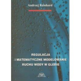Regulacja i matematyczne modelowanie ruchu wody w glebie