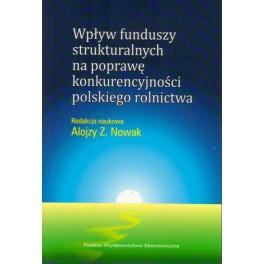 Wpływ funduszy strukturalnych na poprawę konkurencyjności polskiego rolnictwa