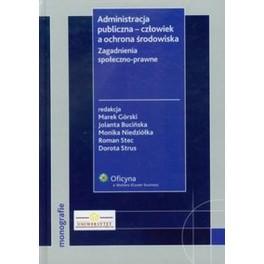 Administracja publiczna - człowiek a ochrona środowiska Zagadnienia społeczno-prawne