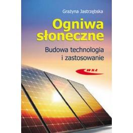 Ogniwa słoneczne Budowa, technologia i zastosowanie