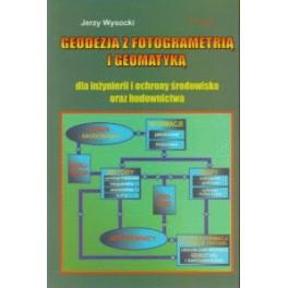 Geodezja z fotogrametrią i geomatyką dla inżynierii środowiska i budownictwa