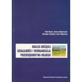 Analiza bieżącej działalności i reorganizacja przedsiębiorstwa rolniczego