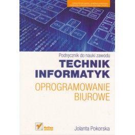 Oprogramowanie biurowe Technik informatyk Podręcznik do nauki zawodu