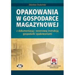 Opakowania w gospodarce magazynowej z dokumentacją i wzorcową instrukcją gospodarki opakowaniami (z suplementem elektronicznym)