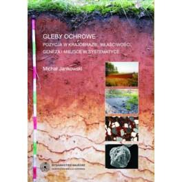 Gleby ochrowe Pozycja w krajobrazie, właściwości, geneza i miejsce w systematyce