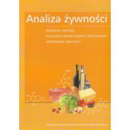 Analiza żywności Wybrane metody oznaczeń jakościowych i ilościowych składników żywności