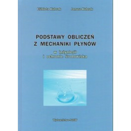 Podstawy obliczeń z mechaniki płynów w inżynierii i ochronie środowiska