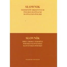 Słownik terminów drzewnych polsko-słowacki, słowacko-polski (podręcznik)