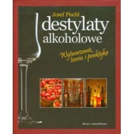 Destylaty alkoholowe Wytwarzanie teoria i praktyka
