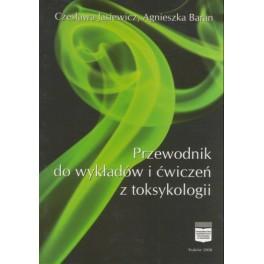 Przewodnik do wykładów i ćwiczeń z toksykologii