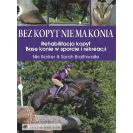 Bez kopyt nie ma konia Rehabilitacja kopyt, Bose konie w sporcie i rekreacji