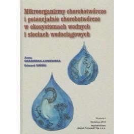 Mikroorganizmy chorobotwórcze i potencjalnie chorobotwórcze w ekosystemach wodnych i sieciach wodociągowych