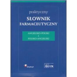 Praktyczny słownik farmaceutyczny angielsko-polski, polsko-angielski