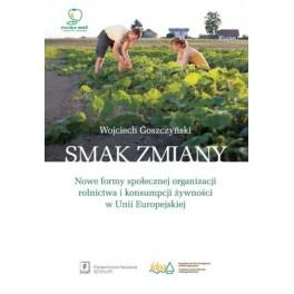 Smak zmiany Nowe formy społecznej organizacji rolnictwa i konsumpcji żywności w Unii Europejskiej