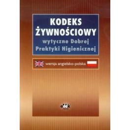 Kodeks Żywnościowy (Codex Alimentarius) - wytyczne dobrej praktyki higienicznej (wersja angielsko-polska)