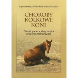 Choroby kolkowe koni Etiopatogeneza, diagnostyka i leczenie zachowawcze