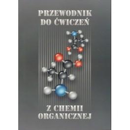 Przewodnik do ćwiczeń z chemii organicznej