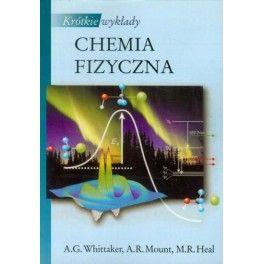 Chemia fizyczna Krótkie wykłady