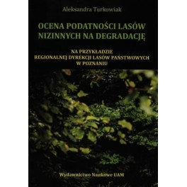 Ocena podatności lasów nizinnych na degradację