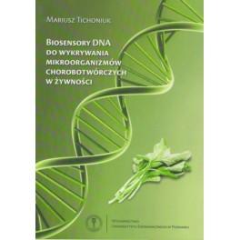 Biosensory DNA do wykrywania mikroorganizmów chorobotwórczych w żywności